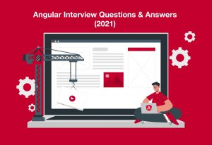 Angular Interview Questions & Answers