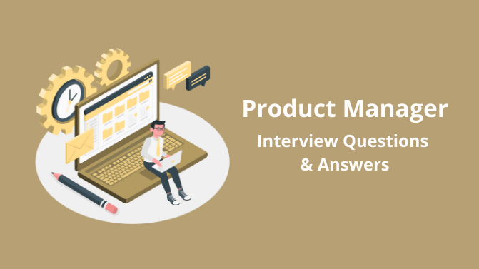 product manager interview questions and answerrs